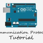 Arduino Communication Protocols Tutorial