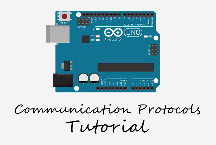 Arduino Serial Tutorial - Arduino Communication Protocols