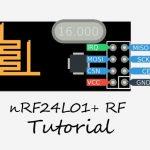 nRF24L01+ RF Module Tutorial